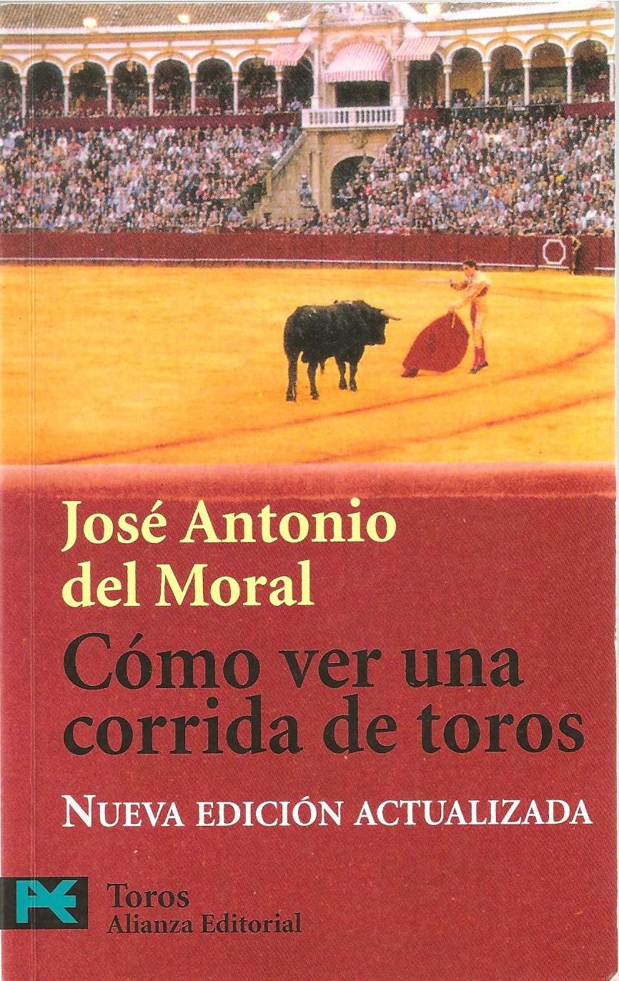 """Portada del libro """"Cómo ver una corrida de toros"""" de José Antonio del Moral de Alianza Editorial"""