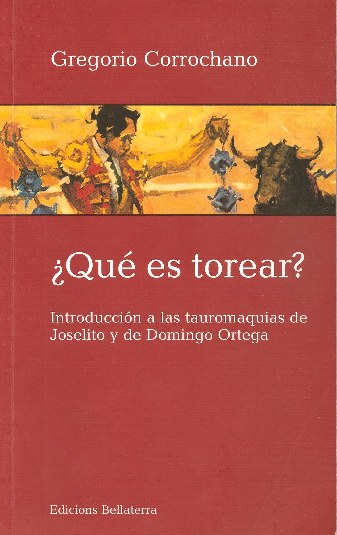 ¿Qué es torear? por Gregorio Corrochano