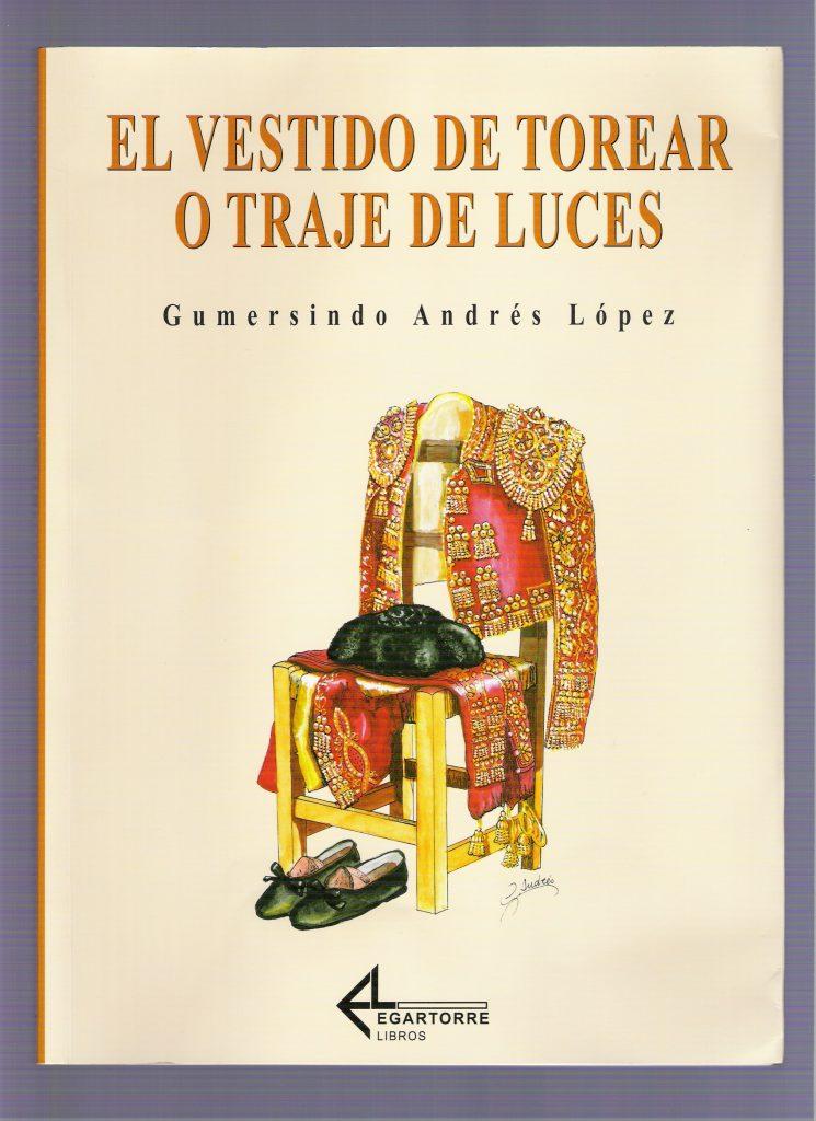 2010 EL VESTIDO DE TOREAR O TRAJE DE LUCES