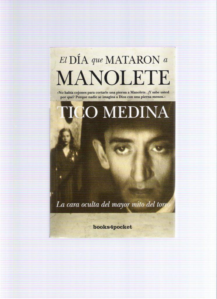 2011 EL DÍA QUE MATARON A MANOLETE